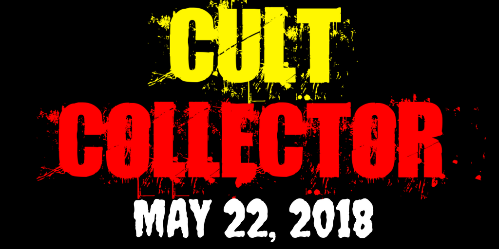 Cult Collector: Blu-ray releases for May 22, 2018