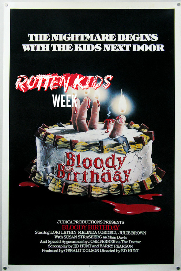 bloody birthday rotten kids week