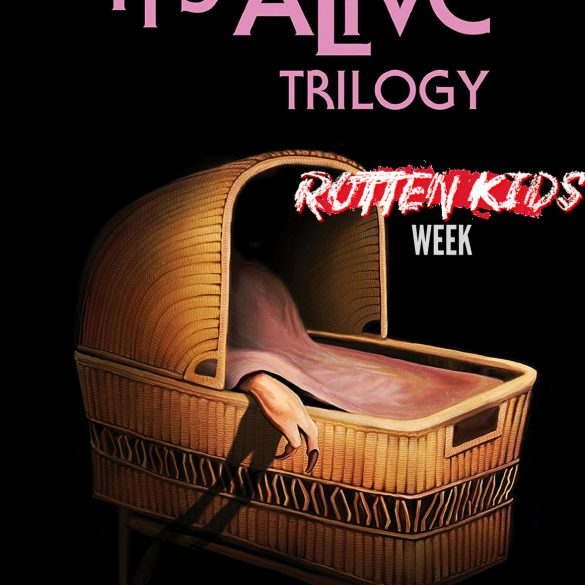 it's alive trilogy rotten kids week