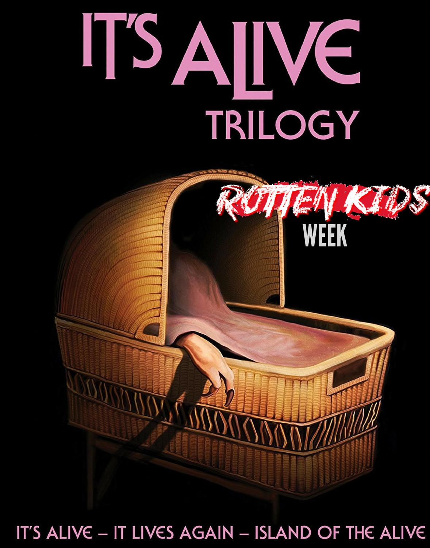 it's alive trilogy rotten kids week