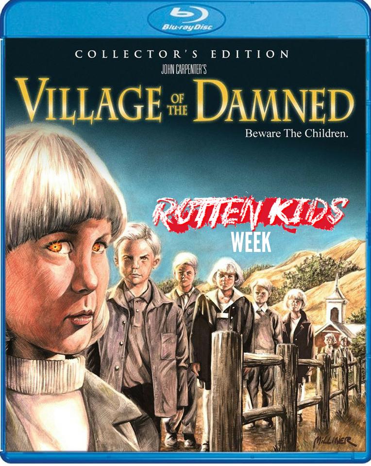 village of the damned carpenter rotten kids week